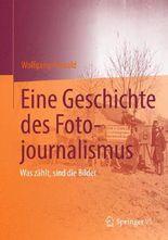 Eine Geschichte des Fotojournalismus