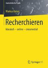 Recherchieren: klassisch - online - crossmedial (Journalistische Praxis)