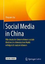 Social Media in China: Wie deutsche Unternehmen soziale Medien im chinesischen Markt erfolgreich nutzen können