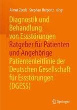 Diagnostik und Behandlung von Essstörungen - Ratgeber für Patienten und Angehörige
