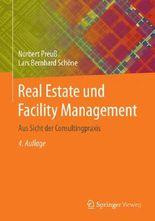 Real Estate und Facility Management: Aus Sicht der Consultingpraxis