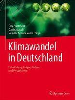 Klimawandel in Deutschland: Entwicklung, Folgen, Risiken und Perspektiven
