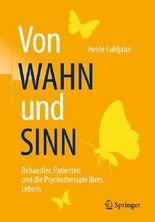 Von WAHN und SINN - Behandler, Patienten und die Psychotherapie ihres Lebens