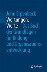 Wertungen, Werte – Das Buch der Grundlagen für Bildung und Organisationsentwicklung
