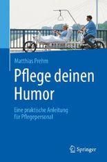 Pflege deinen Humor: Eine praktische Anleitung für Pflegepersonal