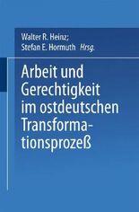 Arbeit und Gerechtigkeit im ostdeutschen Transformationsprozeß