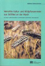 Verkohlte Kultur- und Wildpflanzenreste aus Stillfried an der March als Spiegel spätbronzezeitlicher Landwirtschaft im Weinviertel, NÖ