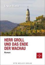 Herr Groll und das Ende der Wachau