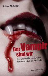 Der Vampir sind wir