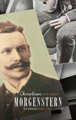 Christian Morgenstern: Eine Biografie