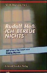"""Rudolf Hess: """"Ich bereue nichts!"""""""