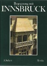 Begegnung mit Innsbruck. Ein Bildband