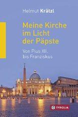 Meine Kirche im Licht der Päpste