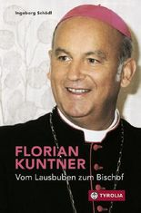 Florian Kuntner - vom Lausbuben zum Bischof