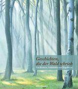 Geschichten, die der Wald schrieb
