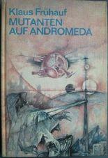 Mutanten auf Andromeda