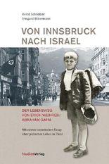 Von Innsbruck nach Israel. Der Lebensweg von Erich Weinreb/Abraham Gafni