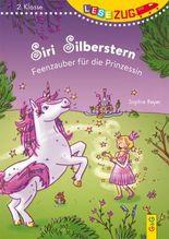 LESEZUG/2. Klasse: Siri Silberstern - Feenzauber für die Prinzessin