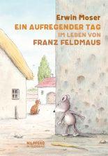 Ein aufregender Tag im Leben von Franz Feldmaus