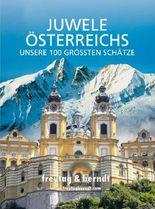 Juwele Österreichs - Unsere 100 Größten Schätze