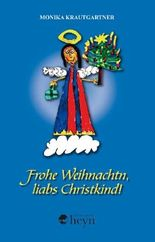 Frohe Weihnachtn, liabs Christkind