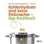 Kohlenhydrate sind keine Dickmacher – Das Kochbuch
