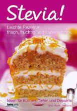 Stevia! Leichte Rezepte: frisch, fruchtig und superschlank