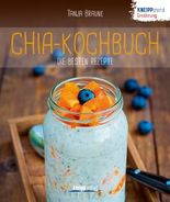Chia-Kochbuch - die besten Rezepte