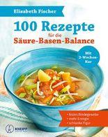 100 Rezepte für die Säure-Basen-Balance