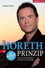 Das Horeth-Prinzip: Mein Geheimnis für Ihren persönlichen Lebenserfolg