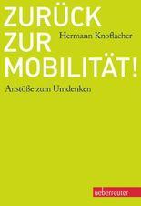 Zurück zur Mobilität!: Anstöße zum Umdenken