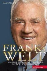 Franks Welt: Wahrheit, Transparenz und Fairness in Politik und Gesellschaft