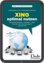 Xing optimal nutzen: Geschäftskontakte - Aufträge - Jobs. So zahlt sich Networking im Internet aus (jeder-ist-unternehmer.de)
