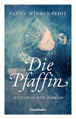 Die Pfaffin: Historischer Roman