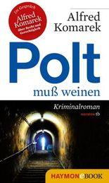 Polt muß weinen: Kriminalroman (Polt-Krimi 1)