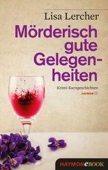 Mörderisch gute Gelegenheiten: Krimi-Kurzgeschichten