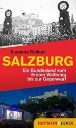 Salzburg: Ein Bundesland vom Ersten Weltkrieg bis zur Gegenwart