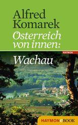 Wachau: Österreich von innen Band 2