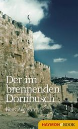 Der im brennenden Dornbusch: Roman