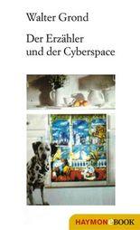 Der Erzähler und der Cyberspace: Essays
