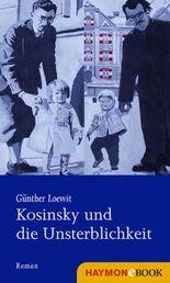 Kosinsky und die Unsterblichkeit: Eine Recherche
