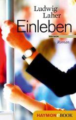 Einleben: Roman