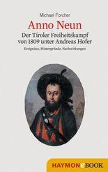 Anno Neun: Der Tiroler Freiheitskampf von 1809 unter Andreas Hofer