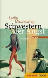 Schwestern der Angst: Roman