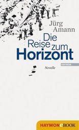 Die Reise zum Horizont: Novelle