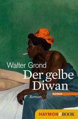 Der gelbe Diwan: Roman
