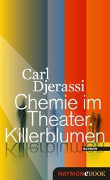Chemie im Theater. Killerblumen: Ein Lesedrama