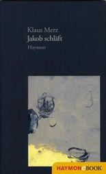 Jakob schläft: Eigentlich ein Roman