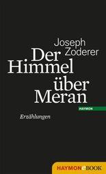 Der Himmel über Meran: Erzählungen
