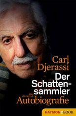Der Schattensammler: Die allerletzte Autobiografie